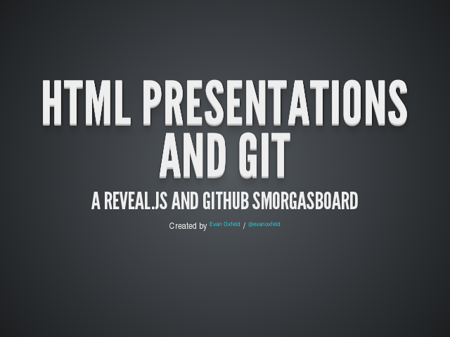 HTML Presentations and Git – A Reveal.js and GitHub Smorgasboard – Reveal.js