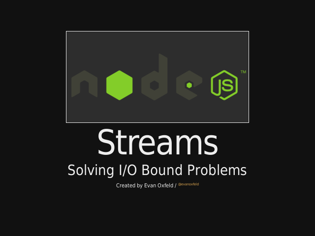 Streams – Solving I/O Bound Problems – Streams in 0.8