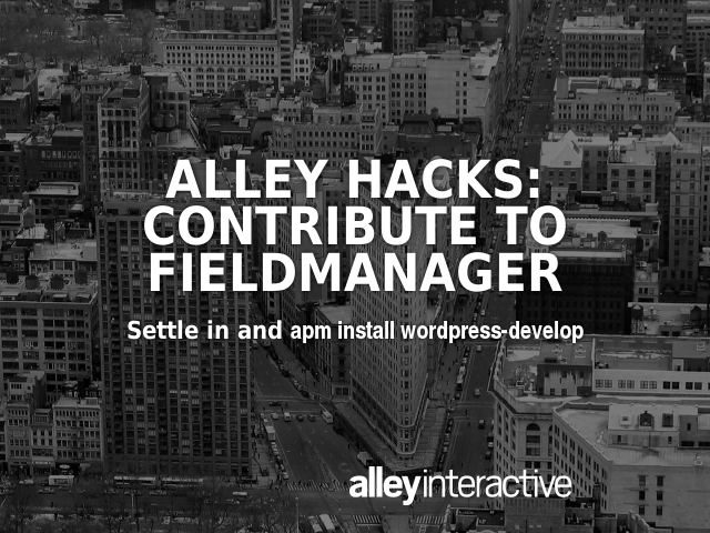Alley Hacks:Contribute to Fieldmanager – TDD and Unit Testing – Let's get to work!